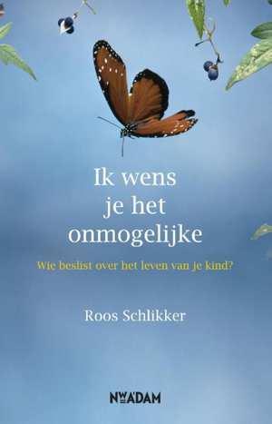 cover 'Ik wens je het onmogelijke' van Roos Schlikker